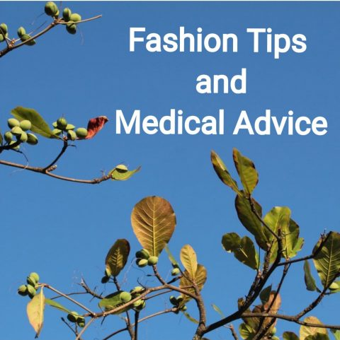 Fashion Tips & Medical Advice